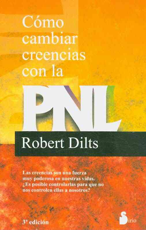Como cambiar creencias con la PNL By Dilts, Robert